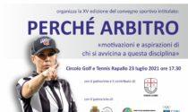"""PERCHE' ARBITRO """"motivazioni e aspirazioni di chi si avvicina a questa disciplina"""": tema del XV convegno di Rapallo"""